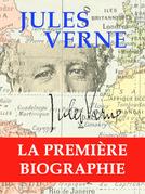 Jules Verne, la première biographie