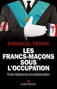 Les Francs-Maçons sous l'occupation