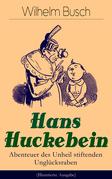 Hans Huckebein - Abenteuer des Unheil stiftenden Unglücksraben (Illustrierte Ausgabe)
