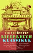 Die schönsten Bilderbuch Klassiker: Max und Moritz + Der Struwwelpeter + Peterchens Mondfahrt + Schneewittchen + Das Buch vom Klapperstorch + Die Schneekönigin... (Mit Originalillustrationen)