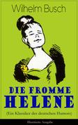 Die fromme Helene (Ein Klassiker des deutschen Humors) - Illustrierte Ausgabe
