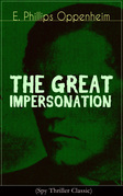 THE GREAT IMPERSONATION (Spy Thriller Classic)