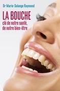 La bouche, clé de notre santé, de notre bien-être