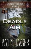 Deadly Aim: A Shandra Higheagle Mystery