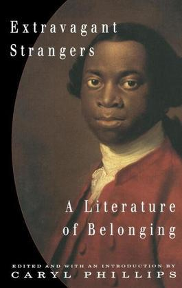 Extravagant Strangers: A Literature of Belonging