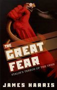The Great Fear: Stalin's Terror of the 1930s