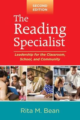 Reading Specialist, Second Edition: Leadership for the Classroom, School, and Community