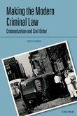 Making the Modern Criminal Law: Criminalization and Civil Order