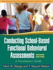 Conducting School-Based Functional Behavioral Assessments, Second Edition: A Practitioner's Guide