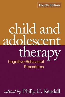 Child and Adolescent Therapy, Fourth Edition: Cognitive-Behavioral Procedures