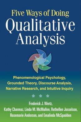 Five Ways of Doing Qualitative Analysis: Phenomenological Psychology, Grounded Theory, Discourse Analysis, Narrative Research, and Intuitive