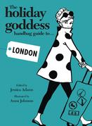 The Holiday Goddess Handbag Guide to London