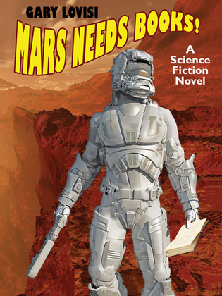 Mars Needs Books!: A Science Fiction Novel