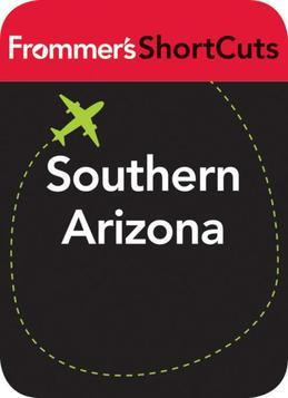 Southern Arizona: Frommer's ShortCuts