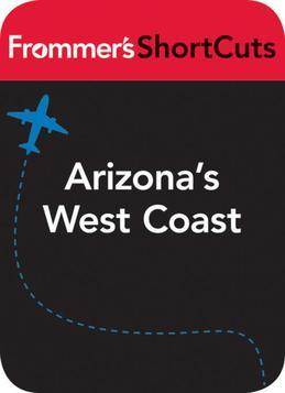 Arizona's West Coast: Frommer's ShortCuts