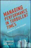 Managing Performance in Turbulent Times: Analytics and Insight