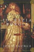 Lucrezia Borgia: A Novel