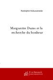 Marguerite Duras et la recherche du bonheur