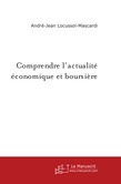 Comprendre l'actualit conomique et boursire