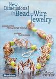 New Dimensions in Bead and Wire Jewelry