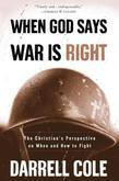 When God Says War Is Right: The Christian#s Perspective on When and How to Fight