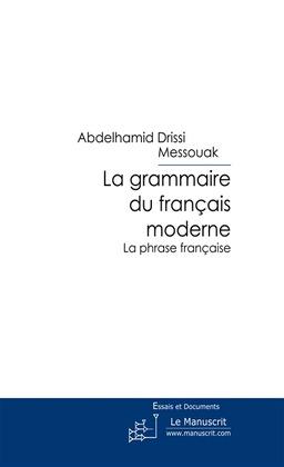 La grammaire du français moderne T. 3