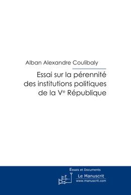 Essai sur la pérennité des institutions politiques de la V ème République