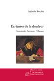 Ecritures de la douleur. Dostoïevski, Sarraute, Nabokov