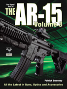 The Gun Digest Book of the AR-15, Volume III