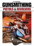 Gunsmithing Pistols & Revolvers - 3rd Edition