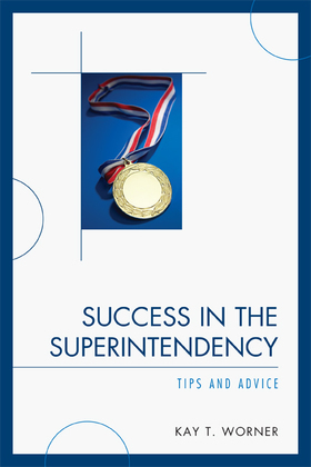Success in the Superintendency: Tips and Advice