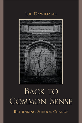 Back to Common Sense: Rethinking School Change
