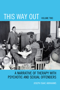 This Way Out: A Narrative of Therapy with Psychotic and Sexual Offenders
