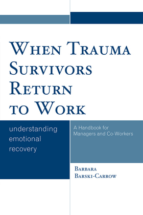 When Trauma Survivors Return to Work: Understanding Emotional Recovery