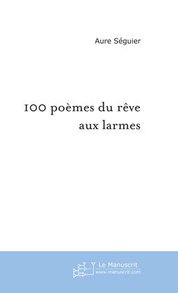 100 poèmes du rêve aux larmes