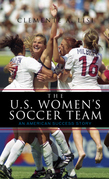 The U.S. Women's Soccer Team: An American Success Story