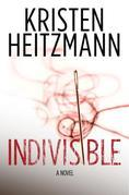 Indivisible: A Novel