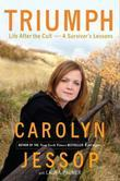 Carolyn Jessop - Triumph: Life After the Cult--A Survivor's Lessons