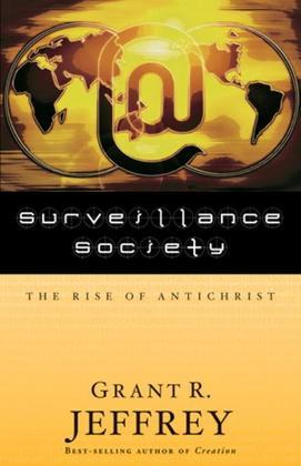 Surveillance Society: The Rise of Antichrist