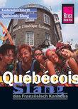 Reise Know-How Kauderwelsch Québécois Slang - das Französisch Kanadas: Kauderwelsch-Sprachführer Band 99