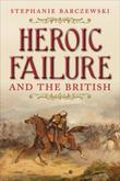 Heroic Failure and the British