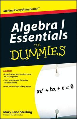 Algebra I Essentials for Dummies