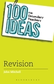 100 Ideas for Secondary Teachers: Revision