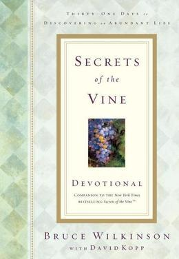 Secrets of the Vine Devotional: Breaking Through to Abundance