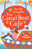 All Aboard: A perfect feel good romance (The Canal Boat Café, Book 1)
