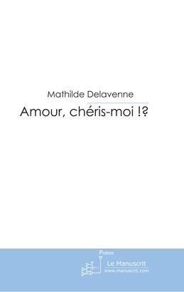 Amour, chéris-moi ?!