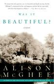 Was It Beautiful?: A Novel