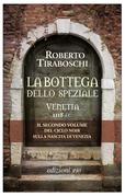La bottega dello speziale. Venetia 1118 d.C.