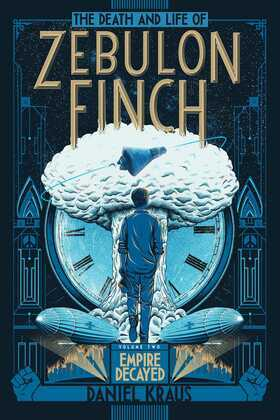 The Death and Life of Zebulon Finch, Volume Two