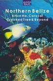 Northern Belize: Altun Ha, Corozal, Crooked Tree, Sarteneja, Orange Walk & Beyond